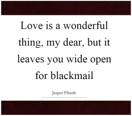 love-is-a-wonderful-thing-my-dear-but-it-leaves-you-wide-open-for-blackmail-quote-1
